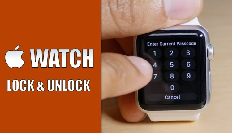 How to lock and unlock Apple Watch?