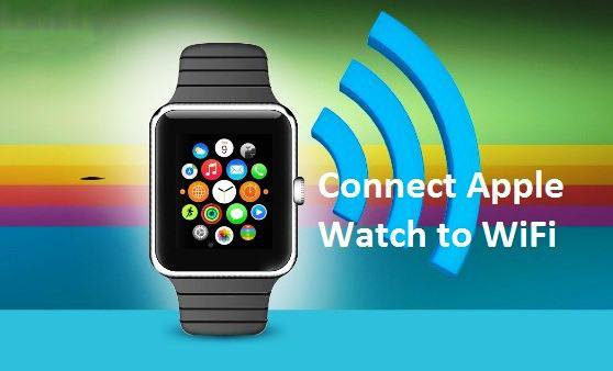 Connect Apple Watch to Wi-Fi